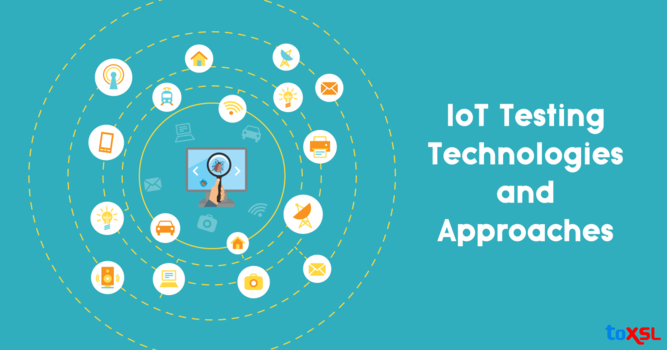 An Insight Into the IoT Testing Technologies and Approaches