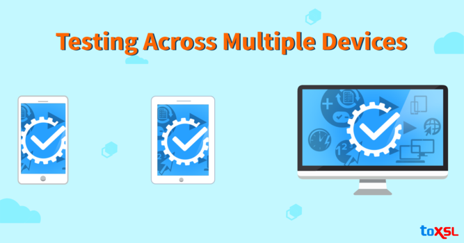 Why Testing Across Multiple Devices is Important?