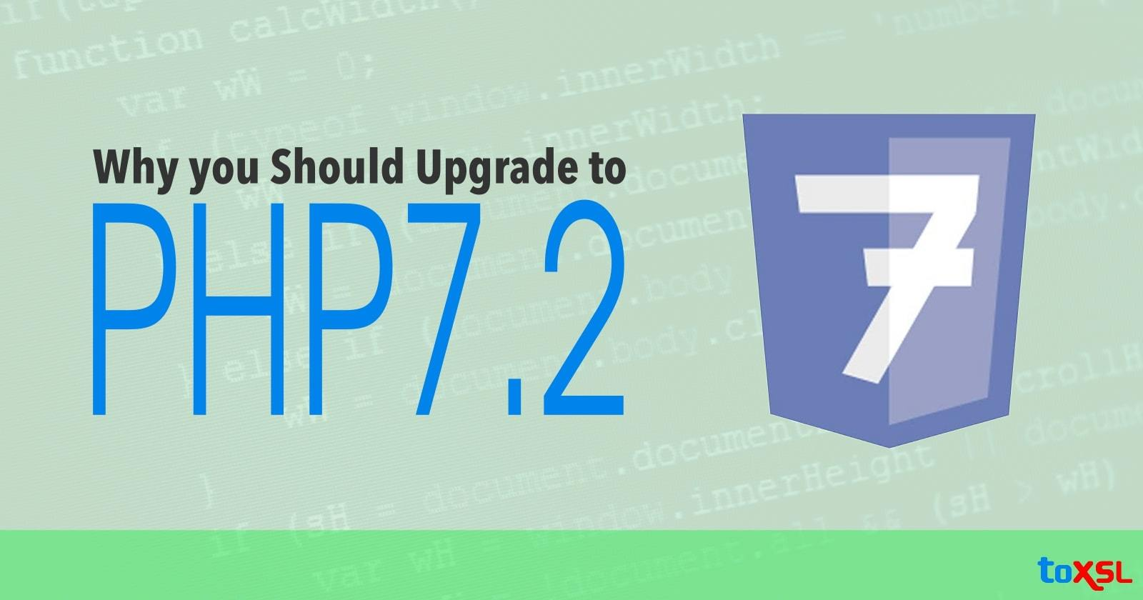 Why you Should Upgrade to PHP 7.2?
