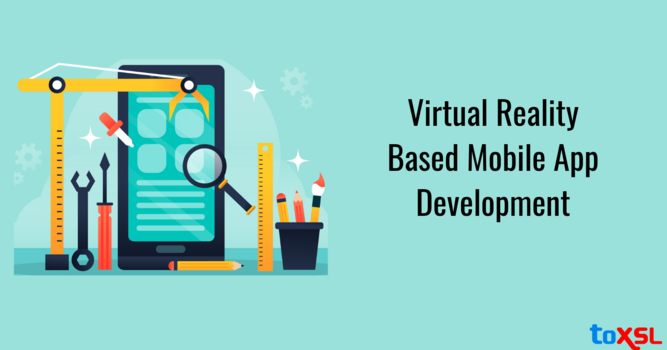 Advantages Of VR Mobile App Development For Your Business