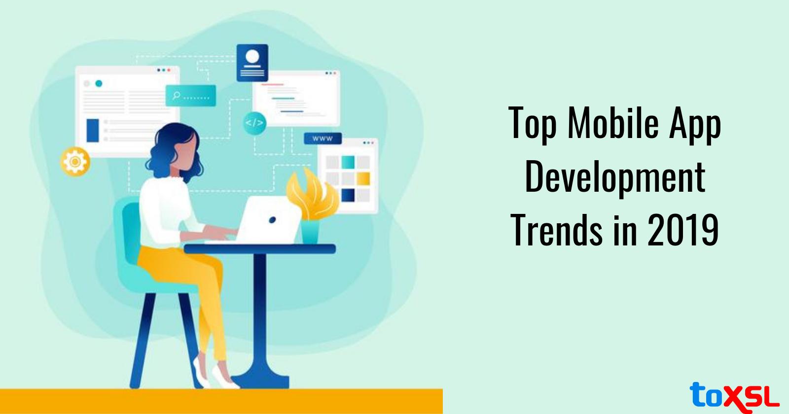 Top Mobile App Development Trends in 2019