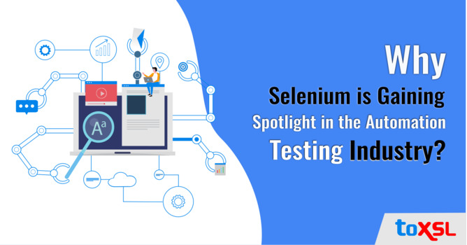 Why Selenium is Gaining Spotlight in the Automation Testing Industry?