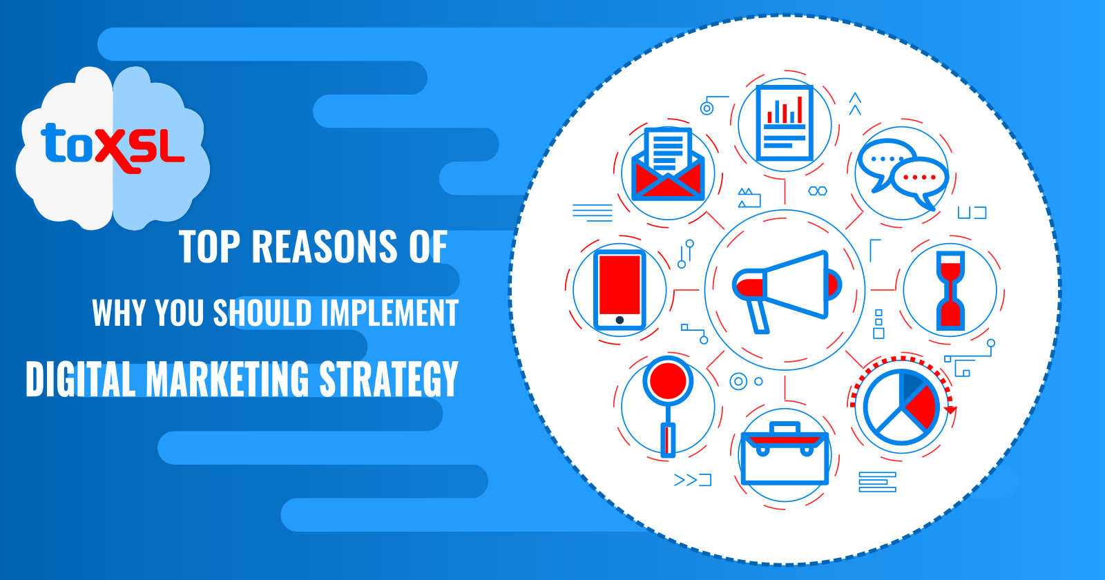 Top Reasons of Why You Should Implement Digital Marketing Strategy