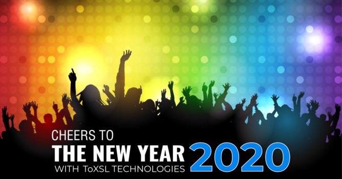 Cheers To The New Year 2020 With ToXSL Technologies