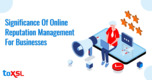 Significance Of Online Reputation Management For Businesses