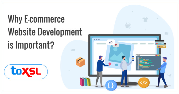 Why E-commerce Website Development Is Important?