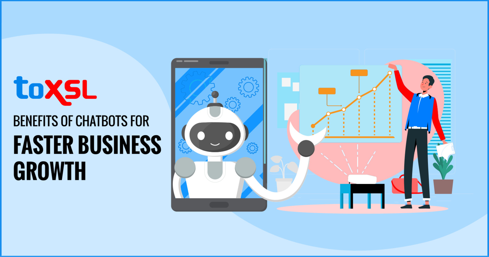 BENEFITS OF CHATBOTS FOR FASTER BUSINESS GROWTH