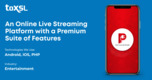 An Online Live Streaming Platform with a Premium Suite of Features