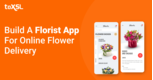 How can a Flower Delivery App Help Your Florist Business to be Different from Rivals?