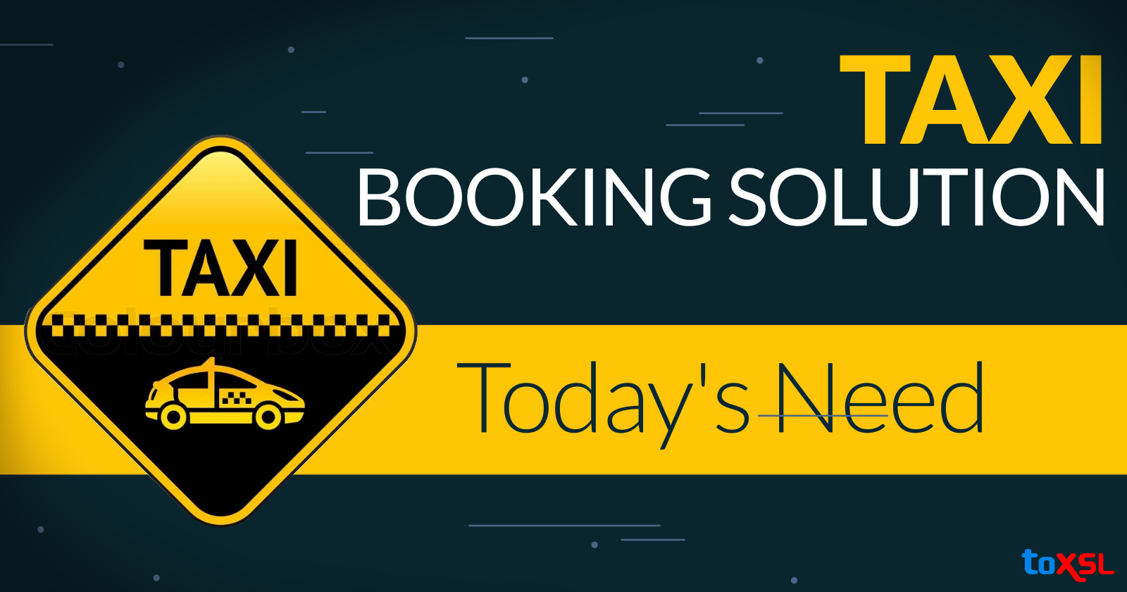 Taxi Booking Solution – Today's Need