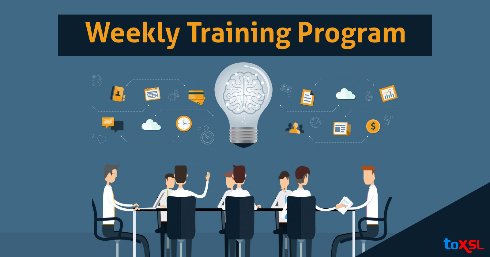 Why ToXSL has Weekly Training Program?