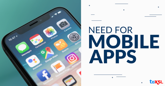 Why There Is A Need For Mobile Apps In Today's Businesses?