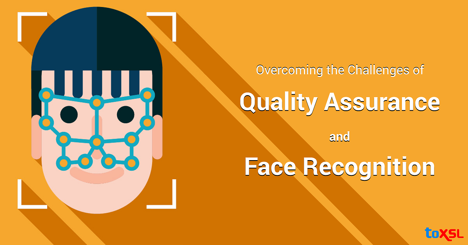 Quality Assurance and Face Recognition: Overcoming the Challenges Together